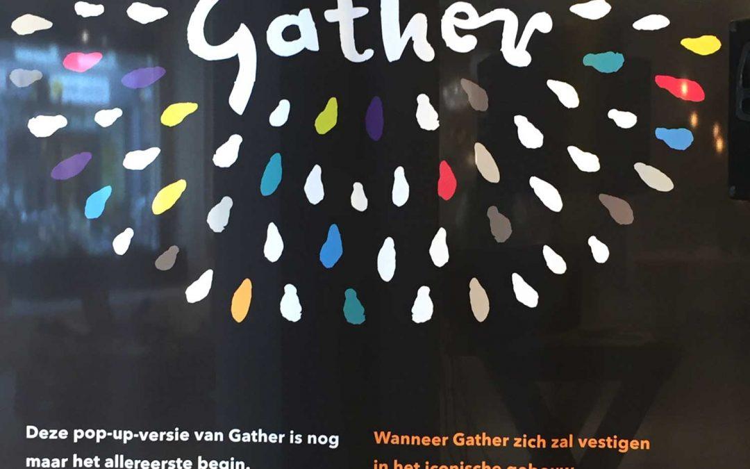 Gather van start in Haarlem, dit is nog maar het begin !